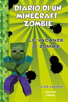 Festivalpatudocanario.es Diario di un Minecraft Zombie. Vol. 6: vacanze di Zombie, Le. Image
