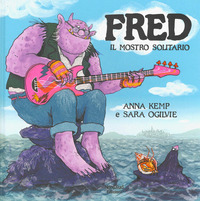 Fred il mostro solitario. Ediz. a colori - Kemp Anna Ogilvie Sara - wuz.it