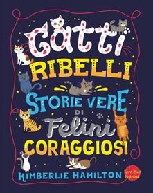 Grandtoureventi.it Gatti ribelli. Storie vere di felini coraggiosi Image