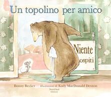 Un topolino per amico. Ediz. a colori - Bonny Becker - copertina