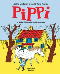 Pippi a villa Villacolle e altre storie. Ediz. illustrata