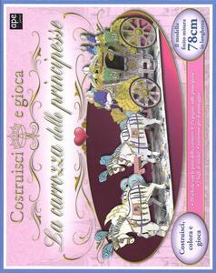 La carrozza delle principesse. Con gadget