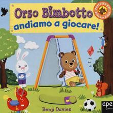 Lpgcsostenible.es Orso Bimbotto andiamo a giocare! Ediz. illustrata Image