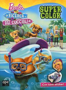 Daddyswing.es Barbie e la ricerca dei cuccioli. Super color. Ediz. illustrata Image