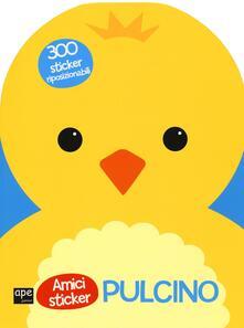 Lascalashepard.it Pulcino. Amici sticker. Con adesivi. Ediz. illustrata Image