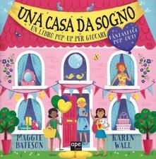 Criticalwinenotav.it Una casa da sogno. Libro pop-up. Ediz. illustrata Image