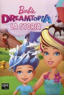Antondemarirreguera.es Barbie Dreamtopia. La storia. Ediz. a colori Image