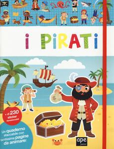 I pirati. Con adesivi. Ediz. a colori