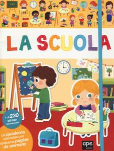La scuola. Con adesivi. Ediz. a colori