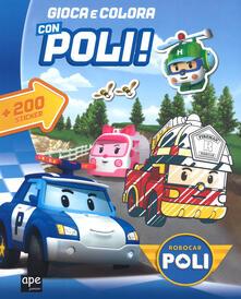 Atomicabionda-ilfilm.it Gioca con gli sticker. Robocar Poli. Con adesivi. Ediz. a colori Image