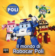 Listadelpopolo.it Il mondo di Robocar Poli. Ediz. a colori Image