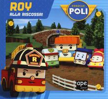 Secchiarapita.it Roy alla riscossa! Robocar Poli. Ediz. a colori Image
