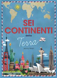 I sei continenti della terra. Ediz. a colori.pdf