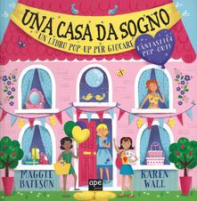 Filmarelalterita.it Una casa da sogno. Libro pop-up. Ediz. a colori Image