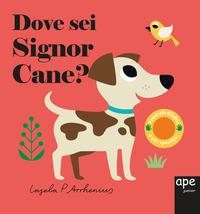 Dove sei signor cane? Ediz. a colori - Arrhenius Ingela P. - wuz.it
