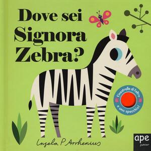 Dove sei signora zebra? Ediz. a colori