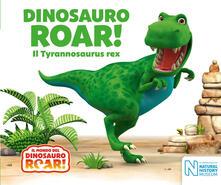 Squillogame.it Dinosauro Roar! Il Tyrannosaurus rex. Il mondo del Dinosauro Roar! Image