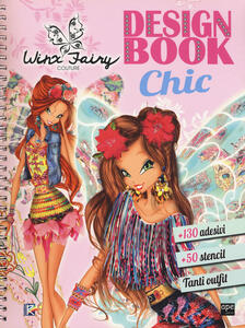 Design book chic. Winx Fairy Couture. Ediz. a colori. Ediz. a spirale