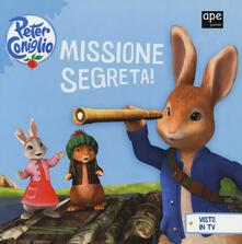 Missione segreta! Peter Coniglio. Ediz. a colori.pdf