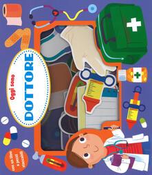 Oggi sono dottore. Ediz. a colori. Con gadget.pdf