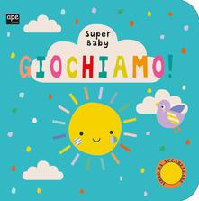 Milanospringparade.it Giochiamo. Super baby. Ediz. a colori Image