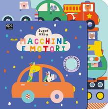 Macchine e motori. Super baby. Ediz. a colori.pdf