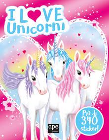 Tegliowinterrun.it I love unicorni. Con adesivi. Ediz. a colori Image