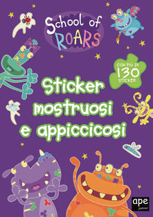 Vitalitart.it Sticker mostruosi e appiccicosi. School of Roars. Con adesivi. Ediz. a colori Image