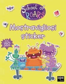 Mostravigliosi sticker. School of Roars. Con adesivi. Ediz. a colori.pdf