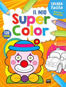 Ascotcamogli.it Il mio super color. Ediz. a colori Image