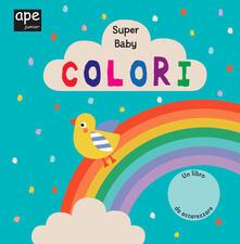 Camfeed.it Colori. Super baby. Ediz. a colori Image