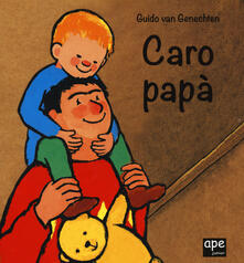 Radiosenisenews.it Caro papà. Ediz. a colori Image