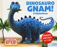 Steamcon.it Dinosauro Gnam! Il Diplodocus. Il mondo del Dinosauro Roar! Ediz. a colori Image