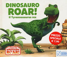 Warholgenova.it Dinosauro Roar! Il Tyrannosaurus rex. Il mondo del Dinosauro Roar! Ediz. a colori Image