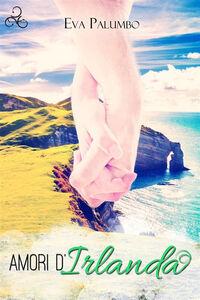 Ebook Amori d'Irlanda Palumbo, Eva