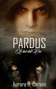 Pardus. Le luci dell'Eos. Vol. 1