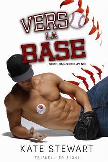 Verso la base. Balls in play. Vol. 1 - Cristina Fontana,Kate Stewart - ebook