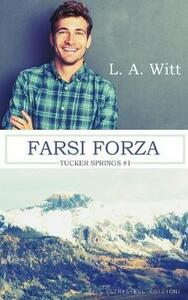 Farsi forza. Tucker Springs. Vol. 1