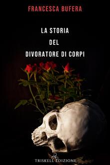 Filippodegasperi.it La storia del divoratore di corpi Image