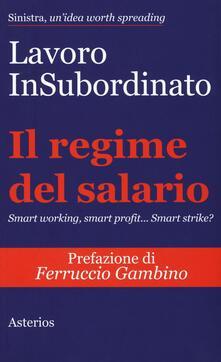 Il regime del salario. Smart working, smart profit... Smart strike? - copertina