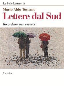 Lettere dal Sud. Ricordare per esserci - Mario A. Toscano - copertina