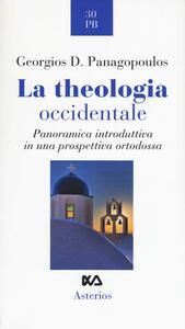 La theologia occidentale. Panoramica introduttiva in una prospettiva ortodossa