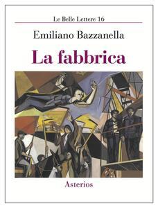 La fabbrica - Emiliano Bazzanella - copertina