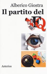 Il Partito del FQ. Chi trova un nemico trova un tesoro - Alberico Giostra - copertina