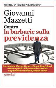 Contro la barbarie sulla previdenza - Giovanni Mazzetti - copertina
