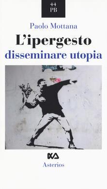 L ipergesto. Disseminare utopia.pdf