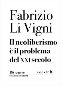 Il neoliberismo è il problema del XXI secolo - Fabrizio Li Vigni - copertina