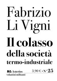 Il Il collasso della società termo-industriale - Li Vigni Fabrizio - wuz.it