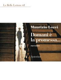 Domani è la promessa... - Lozei Maurizio - wuz.it