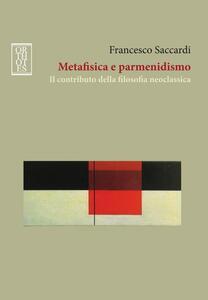 Metafisica e parmenidismo. Il contributo della filosofia neoclassica